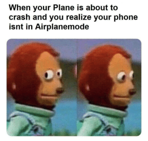 That was not me by Kanchan_Bala MORE MEMES: When your Plane is about to  crash and you realize your phone  isnt in Airplanemode That was not me by Kanchan_Bala MORE MEMES