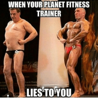 TAG your PlanetFitness gym mate 😂: WHEN YOUR PLANET FITNESS  TRAINER  LIES TO YOU TAG your PlanetFitness gym mate 😂
