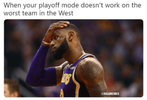 LeBron James, Nba, and The Worst: When your playoff mode doesn't work on the  worst team in the West  ONBAMEMES [WATCH] LeBron James' Concerning Behavior Before Final Buzzer vs. Bucks: bit.ly/LeBronStrangeBehavior
