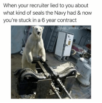 Memes, Pop, and Mean: When your recruiter lied to you about  what kind of seals the Navy had & now  you're stuck in a 6 year contract  @pop_smoke_official Wait you mean I can't eat them??