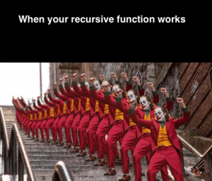 All I have are recursive thoughts…: When your recursive function works All I have are recursive thoughts…