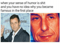 in the first place: when your sense of humor is shit  and you have no idea why you became  famous in the first place  ovi