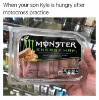 Quit sending me this shit haha: When your son Kyle is hungry after  motocross practice  STER  FULLY COOKED  ENERGY HAM  ㄈ冖ㄧ  @.NATeD  N  u. ' C H  MenT  CONTAINS UP TO 15MG CAFFEINE PER SUCE  VITAMIN  EEP REFRIGERATED UNTL USE  때  26NOV2018 34  DVOS  ada Quit sending me this shit haha
