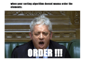 please order it: when your sorting algorithm doesnt wanna order the  elements:  ORDER !! please order it