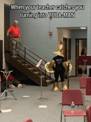 Tuba man to the rescu.. detention: When your teacher catches you  turning into TUBA-MAN  YOUTH  RandomMeames Tuba man to the rescu.. detention