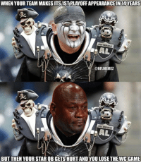 Nfl, Las Vegas, and Las Vegas: WHEN YOUR TEAM MAKESITS1STPLAYOFF APPEARANCE IN 14YEARS  JUST WIN BABY  AL  @NFL MEMEZ  JUST WIN BABY  AL  BUT THEN YOUR STAR QB GETSHURTAND YOU LOSE THE WCGAME Maybe next year, Oakland (Or Las Vegas?)