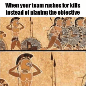 Ancient, Greek, and Team: When your team rushes for kills  instead of playing the objective [sighs in ancient greek]