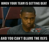 The face you make... via @RaptorsMemes: WHEN YOUR TEAMIS GETTING BEAT  AND YOU CAN'T BLAME THE REFS The face you make... via @RaptorsMemes