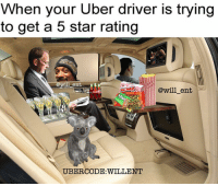 Journey, Memes, and Uber: When your Uber driver is trying  to get a 5 star rating  @will ent  @will ent  PATCH  UBERCODE WILLENT 😂😂😂🚕🚕🚙🚙👇 Save yourself a £15 journey by signing up to uber using the code *WILLENT* 👈 - GET HOME FOR FREE ON ME! 😎 READINFO 👇 1. DOWNLOAD THE UBER APP FROM THE STORE 2. CREATE AN ACCOUNT WITH UBER 3. ENTER PROMO CODE *WILLENT* 4. ENJOY YOUR £15 FREE UBER RIDE! PROVIDING A WORLDWIDE SERVICE 🌍🌍 🚕🚕🚕🚕🚕🚕🚕🚕🚕🚕🚕🚕 PROMOCODE: *WILLENT* (CLICK THE LINK IN THE BIO TO GET STARTED) - ➡️MAKE SURE YOU USE YOUR CODE BEFORE EXPIRATION DATE ⬅️😎 - UK London Birmingham Liverpool Carnival Leeds Southampton Portsmouth Uber Belfast Bristol Dublin Nottinghill NottinghillCarnival Leicester Nottingham Manchester Merseyside Newcastle Cab FreeRide Weekend UK 2016 Summer UberCodes UberEverywhere