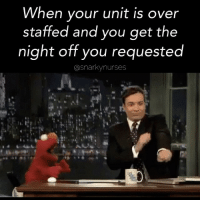 Best thing ever. ✌🏻 snarkynurses: When your unit is over  staffed and you get the  night off you requested  snarky nurses Best thing ever. ✌🏻 snarkynurses