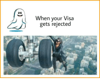 Memes, 🤖, and Visa: When your Visa  gets rejected