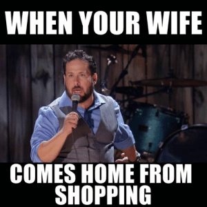 Best Funny Quotes : Sending a sweet love my wife meme is a great ...: WHEN YOUR WIFE  COMES HOME FROM  SHOPPING Best Funny Quotes : Sending a sweet love my wife meme is a great ...