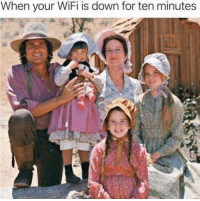 Pues a la zambomba amish pero sin wifi.: When your WiFi is down for ten minutes Pues a la zambomba amish pero sin wifi.
