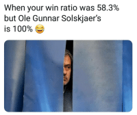 Anaconda, Memes, and Boy: When your win ratio was 58.3%  but Ole Gunnar Solskjaer's  is 100% Ge  O E Oh boy 😂📈👀