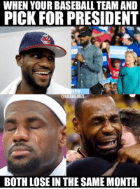 Tough week for LeBron.: WHEN YOURBASEBALL TEAM AND  PICK FORPRESIDENT  ONBAMEMES  BOTH LOSE IN THESAMEMONTH Tough week for LeBron.