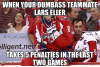 3 goals because of those penalties nice one Eller: WHEN YOURDUMBASS TEAMMATE  LARS ELLER  @nhl_ref logic  lligent.net  TAKES 5PENALTIES IN THELAST  TWO GAMES 3 goals because of those penalties nice one Eller