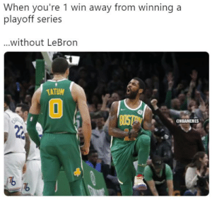 Nba, Lebron, and One: When you're 1 win away from winning a  playoff series  without LeBron  TATUM  ni  0  @NBAMEMES  2  176 One more win to sweep the Pacers 💪