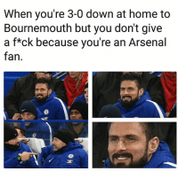 Giroud is a Troll 😆⚽️ Fan Chelsea Arsenal Transfer Giroud: When you're 3-0 down at home to  Bournemouth but you don't give  a f*ck because you're an Arsenal  fan Giroud is a Troll 😆⚽️ Fan Chelsea Arsenal Transfer Giroud