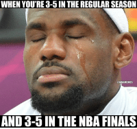 LeBron James right now... https://t.co/jLWGedK1sl: WHEN YOU'RE 3-5 IN THE REGULAR SEASON  @NBAMEMES  AND 3-5 IN THE NBA FINALS LeBron James right now... https://t.co/jLWGedK1sl