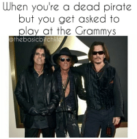 Memes, 🤖, and Song: When you're a dead pirate  but you get asked to  ay at the Grammys  athebasicbitchlif 1 more song then we gotta go back to the retirement residence Alice ..... 💀💀💀 grammys2016