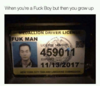 """Memes, Evolve, and Fuck: When you're a Fuck Boy but then you grow up  ALLION DRIVER LICE  FUK MAN  459011  11/13/2017- <p>Some people never change, instead they evolve. via /r/memes <a href=""""http://ift.tt/2zX0SzA"""">http://ift.tt/2zX0SzA</a></p>"""