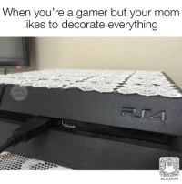 Gamerant: When you're a gamer but your mom  likes to decorate everything  SC: BLSNAPZ