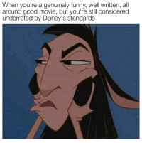 the emperors new groove: When you're a genuinely funny, well written, all  around good movie, but you're still considered  underrated by Disney's standards
