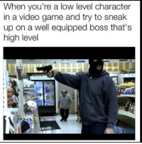 "Memes, Game, and Time: When you're a low level character  in a video game and try to sneak  up on a well equipped boss that's  high level <p>Every Time… via /r/memes <a href=""https://ift.tt/2E3UV1z"">https://ift.tt/2E3UV1z</a></p>"
