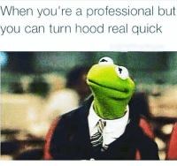 Funny, Hood, and Can: When you're a professional but  you can turn hood real quichk 😏