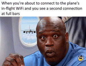 56 Best Funny Pictures That Are Unimaginably Hilarious - JustViral.Net: When you're about to connect to the plane's  in-flight WiFi and you see a second connection  at full bars 56 Best Funny Pictures That Are Unimaginably Hilarious - JustViral.Net