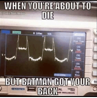 Book Memes: WHEN YOURE ABOUT TO  DIE  G Comic Book Memes  M 200ms  all  HBUITIBATTMANIGOT OUR  BACK  100MHER  AGE OSCILLOSCOPE