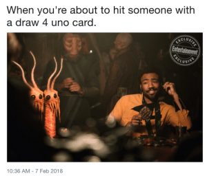 meirl: When you're about to hit someone with  a draw 4 uno card.  CLUS  Entertainment  LUSIN  10:36 AM-7 Feb 2018 meirl