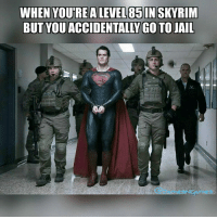 Jail, Memes, and Skyrim: WHEN YOURE ALEVEL85IN SKYRIM  BUT YOU ACCIDENTALLY GO TO JAIL (y) Games Rock My World
