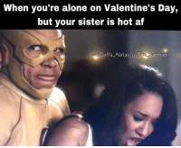 Smh: When you're alone on Valentine's Day,  but your sister is hot af  Gee Daffa Alatas is The Batman Smh