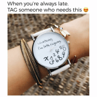 "Funny, Memes, and Free: When you're always late.  TAG someone who needs this  er  whatuns  n late onqsa  ZIZ  0 ⏰ For a limited time, @miniworldco is giving away their famous ""Always Late"" watches for FREE, just pay shipping. 😍 The link is in their bio! @miniworldco @miniworldco"