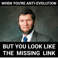 Steve Miller instagram.com/apikores: WHEN YOU'RE ANTI-EVOLUTION  BUT YOU LOOK LIKE  THE MISSING LINK Steve Miller instagram.com/apikores