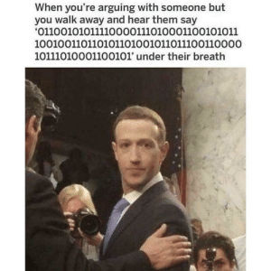 Tf you say? by Paladin_Pure MORE MEMES: When you're arguing with someone but  you walk away and hear them say  01100101011110000111010001100101011  100100110110101101001011011100110000  10111010001100101' under their breath Tf you say? by Paladin_Pure MORE MEMES