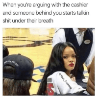 Fuckboy, Memes, and Shit: When you're arguing with the cashier  and someone behind you starts talkin  shit under their breath Stfu dog breath 😒 Follow @your__fuckboy @your__fuckboy your__fuckboy goodgirlwithbadthoughts 💅🏼