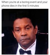 Memes, 🤖, and 5 Minutes: When you're at a boring event and your  phone dies in the first 5 minutes SadDenzel is very relatable