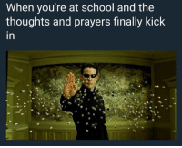 Anthony Jeselnik has a stand up called Thoughts and Prayers thats worth a watch.: When you're at school and the  thoughts and prayers finally kick  in Anthony Jeselnik has a stand up called Thoughts and Prayers thats worth a watch.