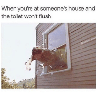 Ghetto, Lmao, and Memes: When you're at someone's house and  the toilet won't flush LMAO 🤣🤣👁👏👏 • ➫➫ Follow @ghetto for more posts daily💯