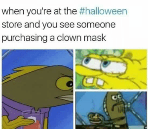 nucleic-friend: this has a completely different meaning this year than last year doesn't it: when you're at the #halloween  store and you see someone  purchasing a clown mask  oc nucleic-friend: this has a completely different meaning this year than last year doesn't it