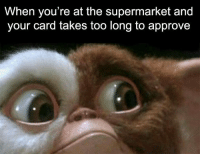Dank, Wrongs, and Approved: When you're at the supermarket and  your card takes too long to approve I usually swiped it wrong through the gizmo.