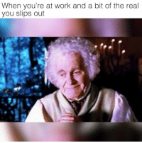 Memes, Work, and The Real: When you're at work and a bit of the real  you slips out Whoops 😬