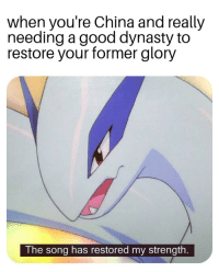 China, Good, and World: when you're China and really  needing a good dynasty to  restore your former glory  The song has restored my strength