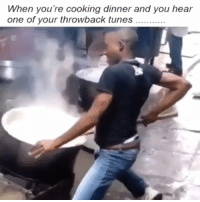 Funny, Tbt, and Com: When you're cooking dinner and you hear  one of your throwback tunes. 😂😂😂 funniest15 viralcypher funniest15seconds tbt Www.viralcypher.com