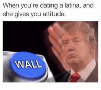 Dating A Latina: When you're dating a latina, and  she gives you attitude.  ANAL