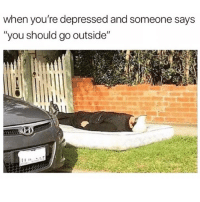 "Memes, World, and 🤖: when you're depressed and someone says  ""you should go outside"" Here I am world"