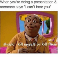 "Bruh, Ctfu, and Dank: When you're doing a presentation &  someone says ""I can't hear you""  should kill myself or kill them Facts 😩💯 ‍ ‍ ⁶𓅓 ➫➫ Follow @lolmynigga_ for more funny posts 🔥 - - - Petty Savage Ctfu ItsLit Bruh NiggasBeLike BitchesBeLike Turnt Lmao NoChill NoManners Turnup NoFucksGiven Pokemongo Relatable TheStruggleisreal ThugLife LitAf FunnyShit SavageAf PettyAf HoodComedy Lit ComePartyOnaRealPage Banter funnyaf Whodidthis Dankmemes Memes Dank"