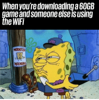 Who dat? 😡: When you're downloading a 6OGB  game andsomeoneelseisusing  the WiFi  WANTED  MANIAG Who dat? 😡
